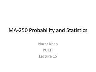 MA-250 Probability and Statistics