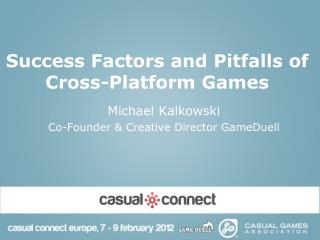 Success Factors and Pitfalls of Cross-Platform Games