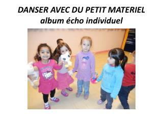 DANSER AVEC DU PETIT MATERIEL album  écho individuel