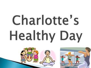 Charlotte's Healthy Day