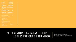 PRESENTATION : LA BANANE, LE FRUIT LE PLUS PRESENT DU JEU VIDEO.