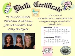 THE MOMMIES: Catherine Anderson, Jess Kaminski, and Kelly  Ruegner .