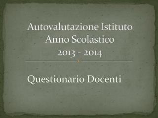 Autovalutazione Istituto  Anno Scolastico 2013 - 2014