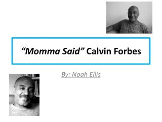"""Momma Said""  Calvin Forbes"