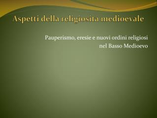 Aspetti della religiosit� medioevale