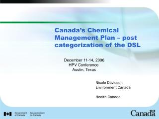Canada s Chemical Management Plan   post categorization of the DSL