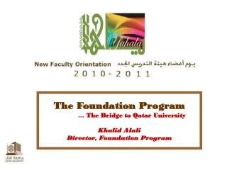 The Foundation Program …  The Bridge to Qatar University Khalid  Alali