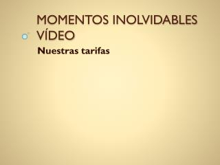 MOMENTOS INOLVIDABLES V�DEO