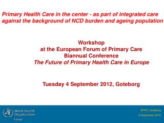 Primary Health Care in the  center  - as part of integrated care