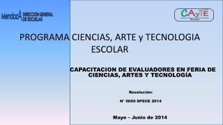 PROGRAMA CIENCIAS, ARTE y TECNOLOGIA ESCOLAR
