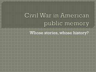Civil War in American public memory