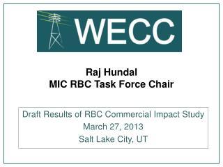 Raj Hundal MIC RBC Task Force Chair