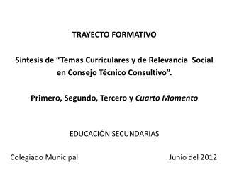 """TRAYECTO FORMATIVO Síntesis de """"Temas  Curriculares y de Relevancia  Social"""