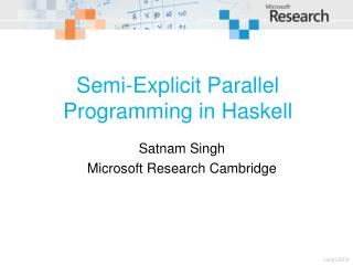 Semi-Explicit Parallel Programming  in Haskell