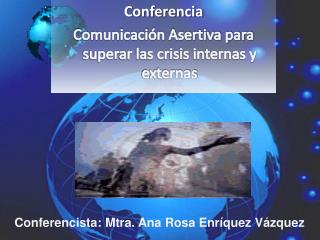 Conferencia Comunicación Asertiva para superar las crisis internas y externas