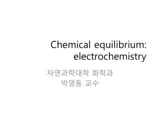 Chemical equilibrium: electrochemistry