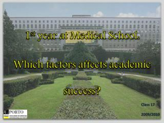 1 st  year at Medical School: Which factors affects academic success?