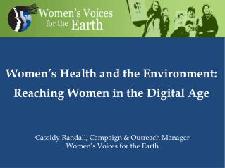 Women's Health and the Environment: Reaching  W omen in the Digital Age