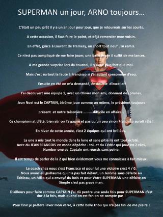 SUPERMAN un jour, ARNO toujours…