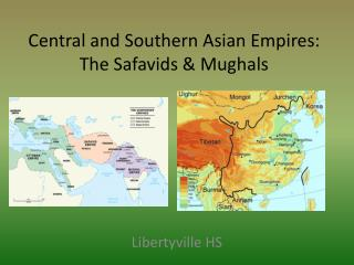 Central and Southern Asian Empires:  The  Safavids  & Mughals
