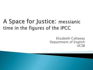A Space for Justice :  messianic time in the figures of the IPCC