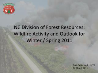 NC Division of Forest Resources: Wildfire Activity and Outlook for Winter / Spring 2011