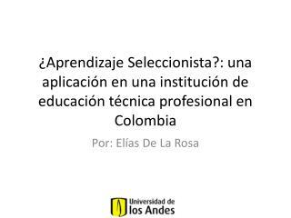 Por: Elías De La Rosa