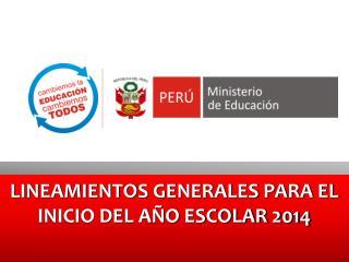 LINEAMIENTOS GENERALES PARA EL INICIO DEL AÑO ESCOLAR 2014