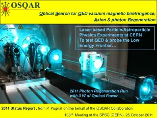 O ptical  S earch for  Q ED vacuum magnetic birefringence,  A xion & photon  R egeneration