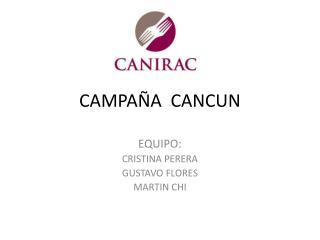 CAMPAÑA  CANCUN