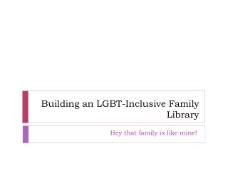 Building an LGBT-Inclusive Family Library