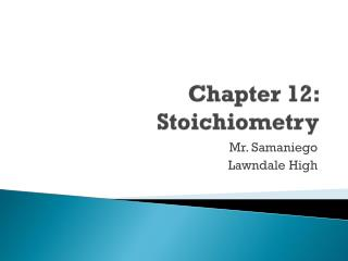 Chapter 12:  Stoichiometry