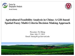Presenter: Fei Meng Date: July 17, 2013 Email: fmeng@cga.harvard.edu