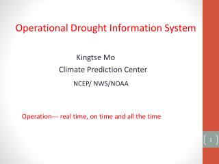 Operational Drought Information System Kingtse  Mo