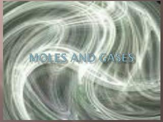 MOLES AND GASES