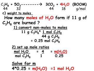 c)  weight to moles  How many  moles of H 2 O  form if 11 g of C 3 H 8  are burned ?