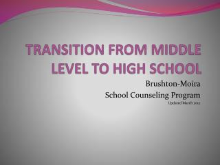 TRANSITION FROM MIDDLE LEVEL TO HIGH SCHOOL