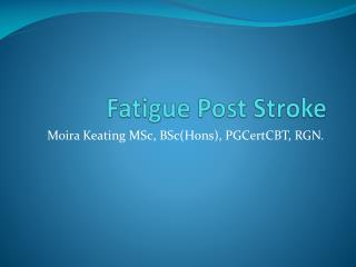 Fatigue Post Stroke