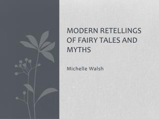 Modern Retellings of Fairy Tales and Myths