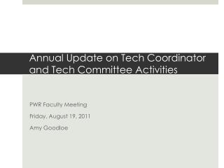 Annual Update on Tech Coordinator and Tech Committee Activities