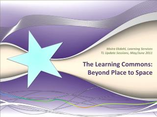 The Learning Commons: Beyond Place to Space