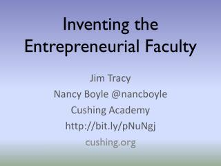 Inventing the  Entrepreneurial Faculty