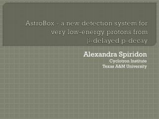 AstroBox  - a new detection system for  very low-energy protons from  β -delayed p-decay