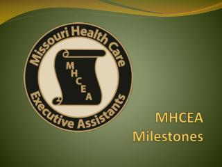MHCEA Milestones