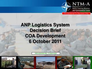 ANP Logistics System Decision Brief COA Development  6 October 2011
