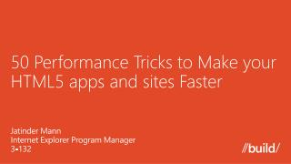 50 Performance Tricks to Make your HTML5 apps and sites Faster