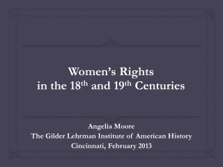 Women's Rights  in the 18 th  and 19 th  Centuries