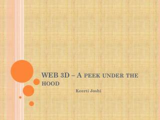WEB 3D – A peek under the hood