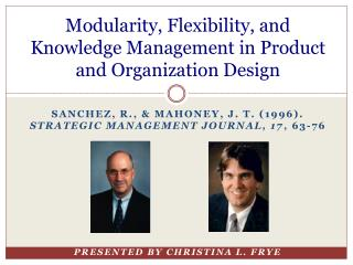 Modularity, Flexibility, and Knowledge Management in Product and Organization Design