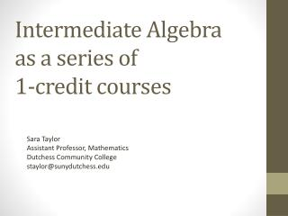 Intermediate Algebra as a series of  1-credit courses